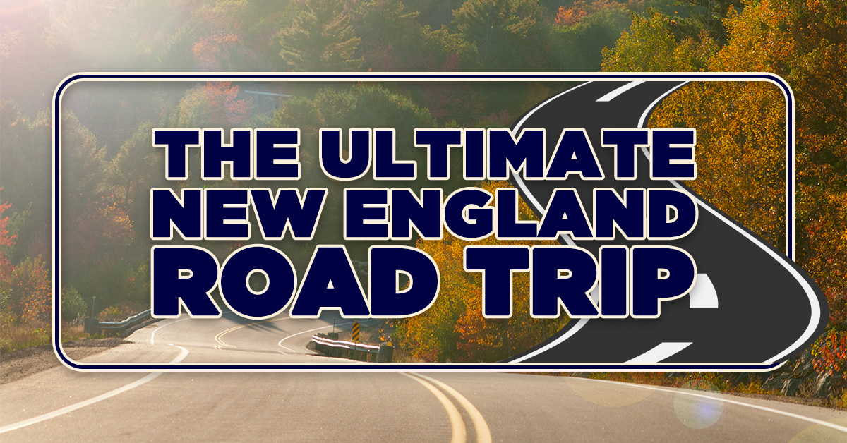 The Ultimate New England Road Trip - Yonderbound