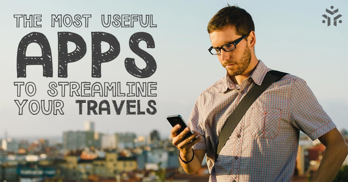 The most useful apps to streamline your travels