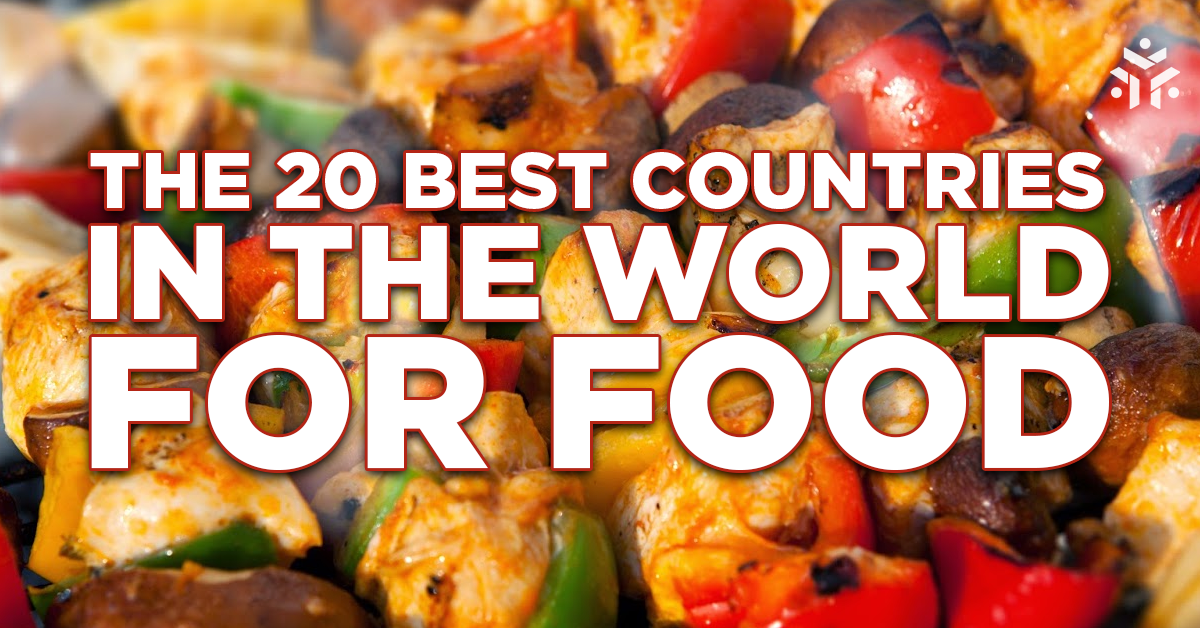 View Larger Image The 20 Best Countries In World For Food
